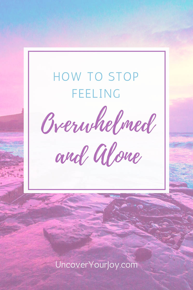 How-to-stop-feeling-overwhelmed-and-alone-blog